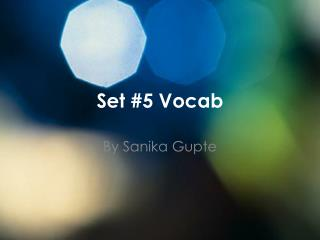 Set #5  Vocab