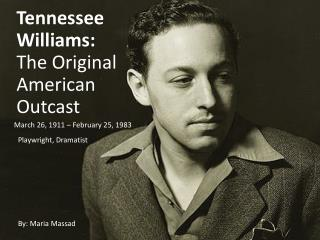 Tennessee  Williams:  The Original American Outcast