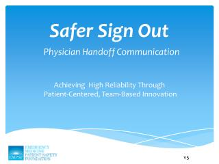 Safer Sign Out  Physician Handoff Communication