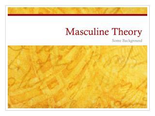 Masculine Theory