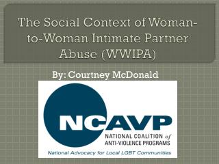 The Social Context of Woman-to-Woman Intimate Partner Abuse (WWIPA)