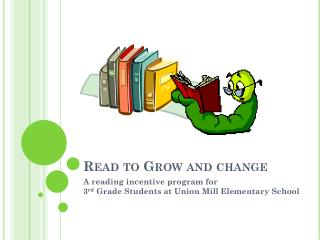 Read to Grow and change
