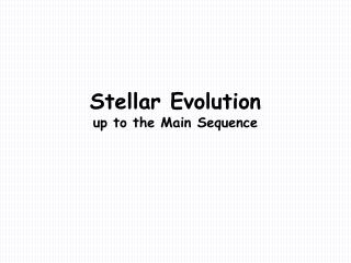 Stellar Evolution up to the Main Sequence