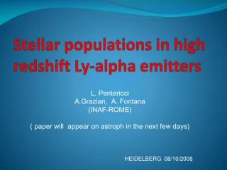 Stellar  populations  in high  redshift Ly-alpha emitters