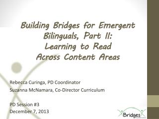 Building Bridges for Emergent Bilinguals, Part II:  Learning to Read  Across Content Areas