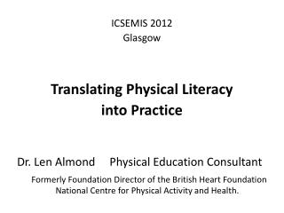 ICSEMIS 2012 Glasgow Translating Physical Literacy  into Practice
