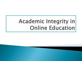 Academic Integrity in Online Education
