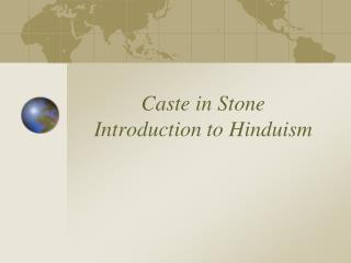 Caste in Stone Introduction to Hinduism