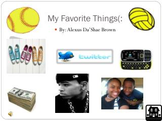 My Favorite Things(: