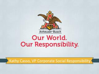 Kathy Casso, VP Corporate Social Responsibility