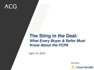 The Sting in the Deal:  What Every Buyer & Seller Must Know About the FCPA