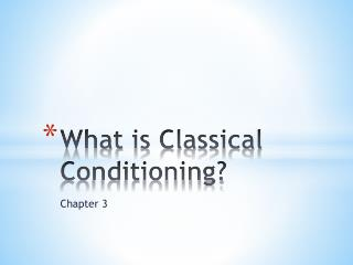 What is Classical Conditioning?