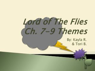 Lord of The Flies Ch. 7-9 Themes