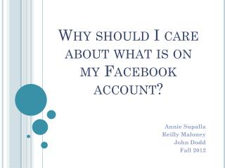 Why should I care about what is on my Facebook account?