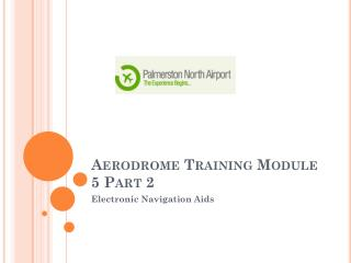 Aerodrome  Training  Module 5 Part 2