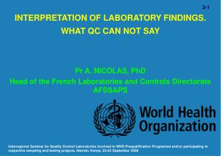 INTERPRETATION OF LABORATORY FINDINGS.  WHAT QC CAN NOT SAY