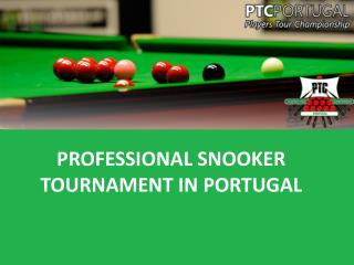 PROFESSIONAL SNOOKER TOURNAMENT IN PORTUGAL