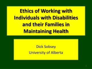 Ethics of Working with Individuals with Disabilities  and their Families in Maintaining Health