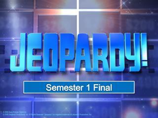 Semester 1 Final