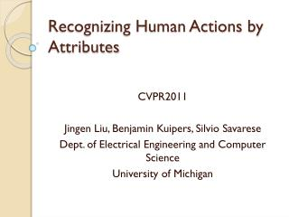 Recognizing Human Actions by Attributes