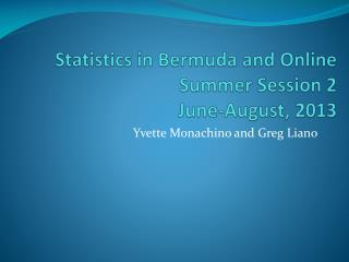 Statistics in Bermuda and Online Summer Session 2 June-August, 2013