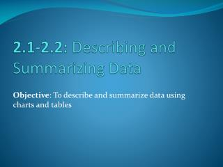 2.1-2.2:  Describing and Summarizing Data