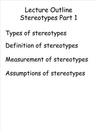 Lecture Outline Stereotypes Part 1