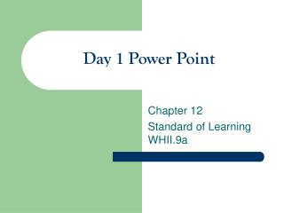 Day 1 Power Point
