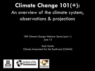 Climate Change 101(+):  An overview of the climate system, observations & projections