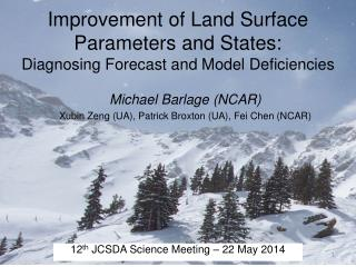 Improvement of Land Surface Parameters and States:  Diagnosing Forecast and Model Deficiencies