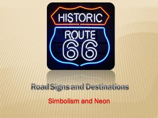 Road  Signs and Destinations