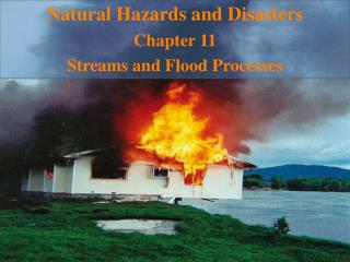 Natural Hazards and Disasters Chapter 11  Streams and Flood Processes
