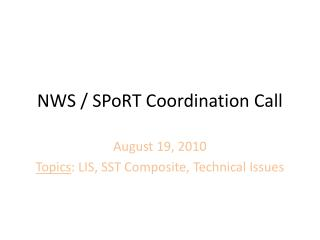 NWS / SPoRT Coordination Call