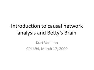 Introduction to causal network analysis and Betty's Brain