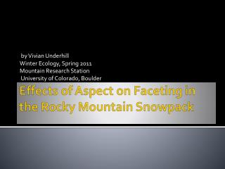 Effects of Aspect on Faceting in the Rocky Mountain Snowpack