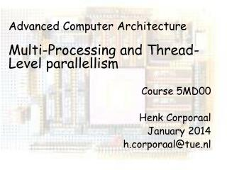 Advanced Computer Architecture Multi-Processing and Thread-Level  parallellism