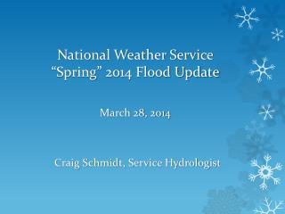 "National Weather Service ""Spring"" 2014  Flood Update March  28,  2014"