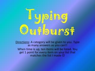 Typing Outburst