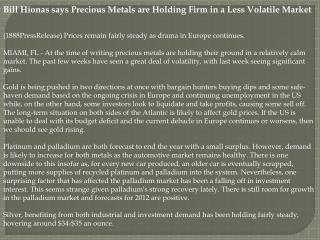 Bill Hionas says Precious Metals are Holding Firm in a Less