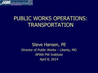 PUBLIC WORKS OPERATIONS: TRANSPORTATION