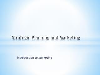 Strategic Planning and Marketing