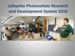Lafayette Photovolt aic  Research and Development System 2010