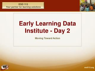 Early Learning  Data  Institute - Day 2