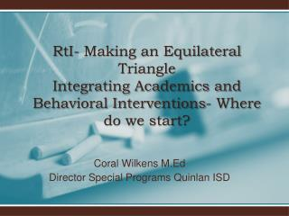 Coral Wilkens M.Ed Director Special Programs Quinlan ISD