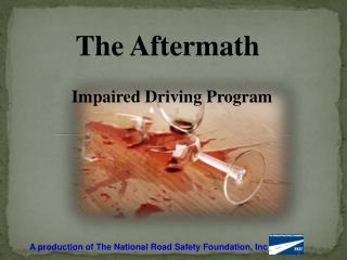 The Aftermath   Impaired Driving Program