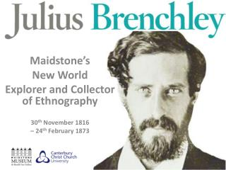 Maidstone's  New World  Explorer and Collector of Ethnography 30 th November 1816