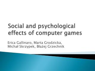 Social  and psychological effects of computer games