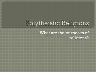 Polytheistic Religions