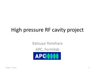 High pressure RF cavity project