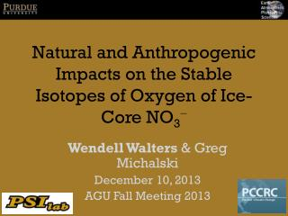 Natural and Anthropogenic Impacts on the Stable Isotopes of Oxygen of Ice-Core  NO 3 −